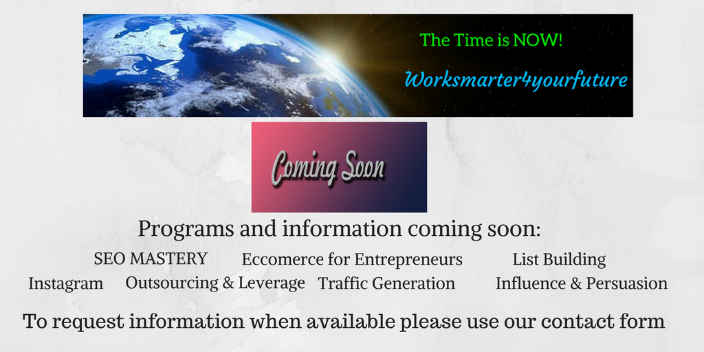 Programs and infromation coming soon planting seeds for future growth SEO Instagram Ecommerce for Entrepreneurs Traffic Generation Outsourcing & Leverage