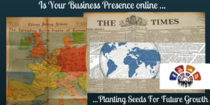 Is Your Business Presence Online Planting Seeds For Future Growth
