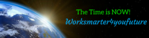 Worksmarter4yourfuture The Time Is Now Entrepreneurs Marketing Sales Continuing Education