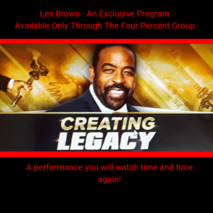 Creating Legacy-Les Brown-Exclusive Program-Worksmarter4yourfuture-How To Achieve Success In 2020 And Beyond
