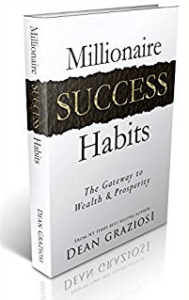 Dean Graziosi Millionaire Success Habits-Worksmarter4yourfuture-How To Achieve Success In 2020 And Beyond