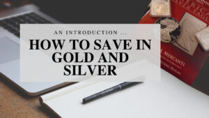 How-To-Save-In-Gold-And-Silver-Worksmarter4yourfuture